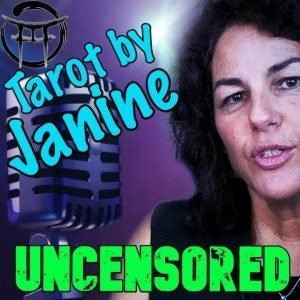 TAROT BY JANINE UNCENSORED